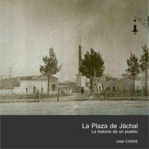 Libro Digital: LA PLAZA JACHAL: La historia de un pueblo.